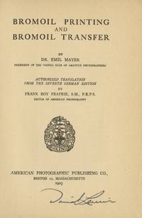 BROMOIL PRINTING AND BROMOIL TRANSFER.; Authorized translation from the seventh German edition by Frank Roy Fraprie