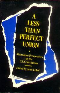 image of A Less Than Perfect Union; Alternative Perspectives on the U. S. Constitution