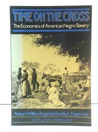 Time on the Cross: The Economics of American Negro Slavery