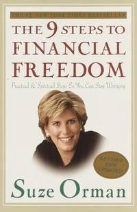 The 9 Steps to Financial Freedom : Practical and Spiritual Steps So You Can Stop Worrying