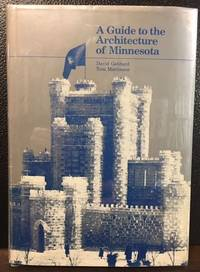 A GUIDE TO THE ARCHITECTURE OF MINNESOTA by  David and Tom Martinson Gebhard - Hardcover - 1977 - from Lost Horizon Bookstore (SKU: 10640)