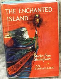 The Enchanted Island, Stories from Shakespeare by Ian Serraillier - 1964 - from My Book Heaven and Biblio.com