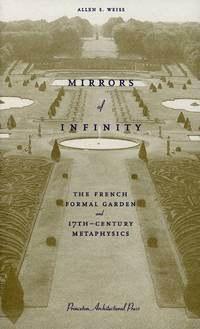 Mirrors of Infinity; The French Formal Garden and 17th-Century Metaphysics