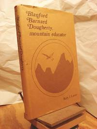 Blanford Barnard Dougherty, Mountain Educator by  Ruby J Lanier - 1st Edition  - 1974 - from Henniker Book Farm and Biblio.co.uk