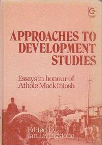 Approaches to Development Studies: Essays in Honour of Athole Mackintosh