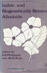 INDOLE AND BIOGENETICALLY RELATED ALKALOIDS by  M.H. (editor)  J.D. (editor); Zenk - Hardcover - 1980 - from Karen Wickliff - Books (SKU: 8117548)