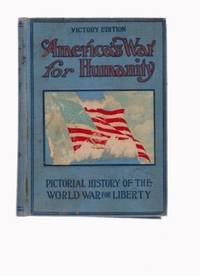 image of America's War for Humanity; Pictorial History of the World War for Liberty
