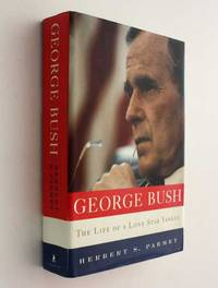 George Bush: The Life of a Lone Star Yankee