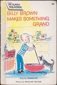 Billy Brown Makes Something Grand (Easy Reader) by Tamara Kitt - First Edition - 1961 - from Books of the World (SKU: RWARE0000002983)