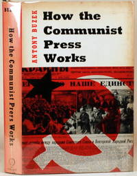 HOW THE COMMUNIST PRESS WORKS