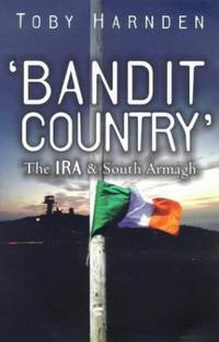 image of 'Bandit Country': The IRA and South Armagh