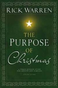 image of The Purpose of Christmas, Study Guide: A Three-Session, Video-Based Study for Groups and Individuals