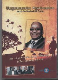 image of Ungumuntu Ngabantu: Jacob Gedleyihlekisa Zuma. He is a human being through other human beings