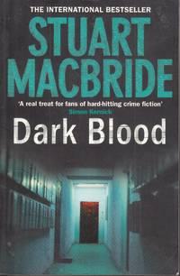 Dark Blood by  Stuart MacBride - Paperback - 3rd Printing - 2010 - from Ye Old Bookworm (SKU: U12994)
