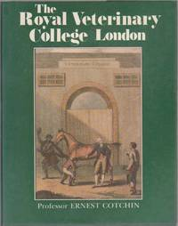 Royal Veterinary College, London: A Bicentenary History