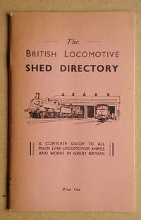 The British Locomotive Shed Directory. by Grimsley, R. S. Compiled By - 1947