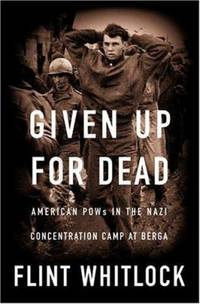 Given up for Dead : American Gi's in the Nazi Concentration Camp at Berga