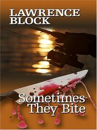 Sometimes They Bite Thorndike Large Print Famous Authors Series