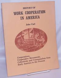 image of History of work cooperation in America. Cooperatives, cooperative movements, collectivity and communalism from early America to the present