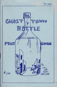 Ghost Town Bottle Price Guide 6th Edition