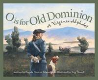 O Is for Old Dominion : A Virginia Alphabet