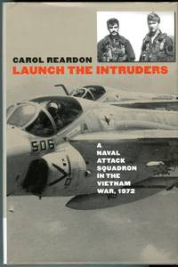 Launch the Intruders: A Naval Attack Squadron on the Vietnam War, 1972 (Modern War Studies)