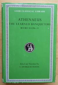 Athenaeus: The Learned Banqueters, V, Books 10.420e-11 (274)