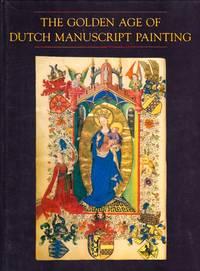 The Golden Age of Dutch Manuscript Painting