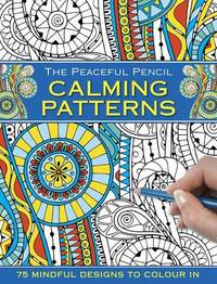 The Peaceful Pencil : Calming Patterns
