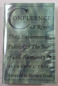 image of Confluence: A River, The Environment, Politics, & The Fate Of All Humanity