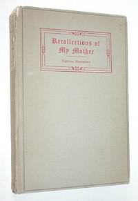 Recollections of My Mother by  Zephine Humphrey - Signed First Edition - from Lux Libri and Biblio.co.nz