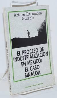 El Proceso de Industrialización en México: el caso de Sinola