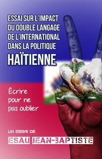 image of Essai sur l'impact du double langage de l'international dans la politique haïtienne