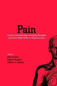 Pain: Current Understanding, Emerging Therapies and Novel Approaches to Drug Discovery (Pain...