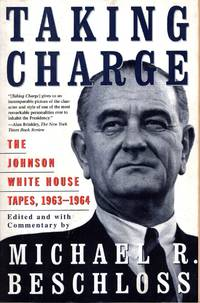 image of Taking Charge : The Johnson White House Tapes 1963 1964