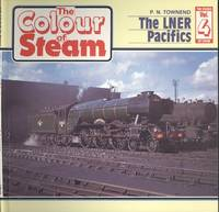 The LNER Pacifics [ The Colour of Steam  Volume 4 ]