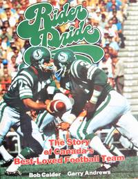image of Rider Pride: The Story of Canada's Best-Loved Football Team.. INSCRIBED BY GEORGE REED