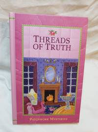 Threads of Truth (Patchwork Mysteries, 7)