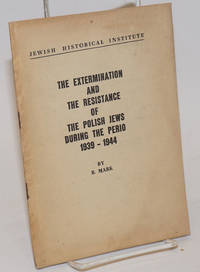 image of The extermination and the resistance of the Polish Jews during the period 1939-1944