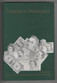 Taxation and Democracy: Swedish, British and American Approaches to  Financing the Modern State