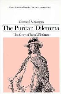 image of The Puritan Dilemma : The Story of John Winthrop