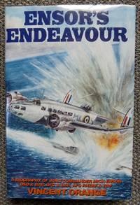 image of ENSOR'S ENDEAVOUR:  A BIOGRAPHY OF WING COMMANDER MICK ENSOR DSO & BAR, DFC & BAR, AFC, RNZAF & RAF.