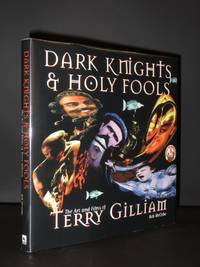 Dark Knights and Holy Fools: The Art and Films of Terry Gilliam [SIGNED]