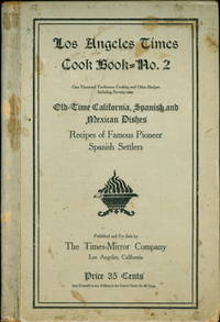 The Times Cook Book --- No. 2.  957 Cooking and other Recipes by California Women .... Brought out by the 1905 series of prize recipe contests in the Los Angeles Times
