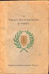 The Twenty-Sixth Infantry in France