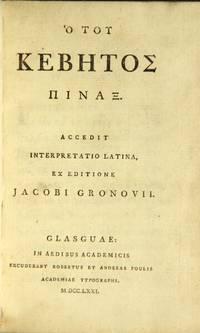 [Title in Greek:] Ho tou Kebetos Pinax. Accedit interpretatio Latina, ex editione Jacobi Gronovii