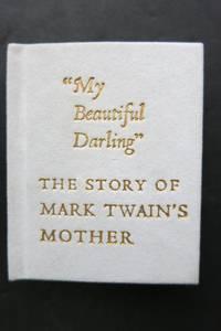 """MY BEAUTIFUL DARLING"", Mark Twain's Mother and Her Keokuk Years"