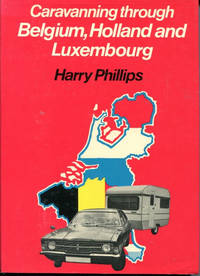 Caravanning through Belgium, Holland, and Luxembourg
