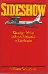 image of Sideshow__Kissinger, Nixon and the Destruction of Cambodia