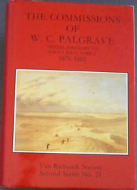 The commissions of W.C. Palgrave, special emissary to South West Africa, 1876-1885 (Van Riebeeck...